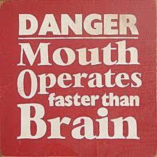 dangermouthoperatesfasterthanbrain